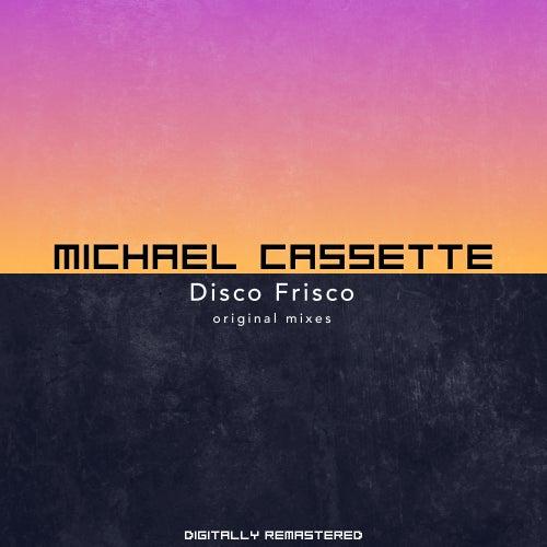 Disco Frisco von Michael Cassette