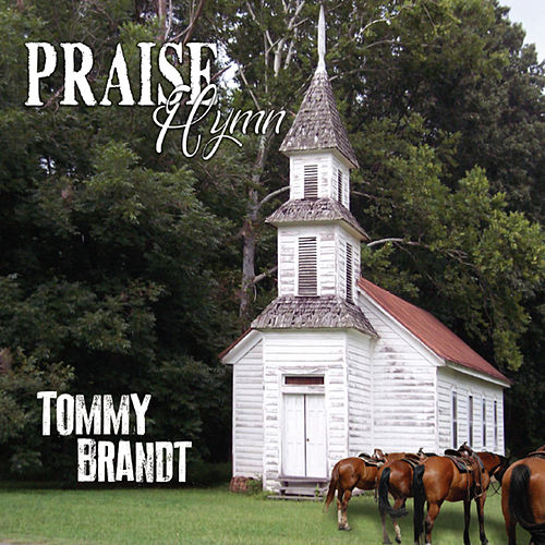 Praise Hymn by Tommy Brandt