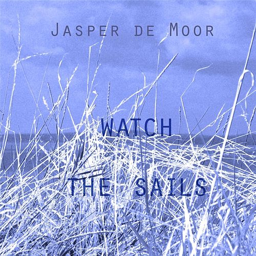 Watch the Sails von Jasper De Moor