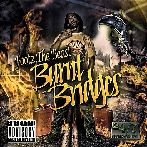 Burnt Bridges by Footz the Beast