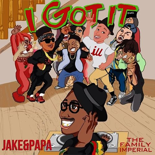 I Got It - Single by Jake&Papa