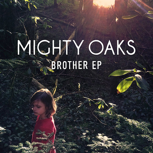 Brother (EP) by Mighty Oaks