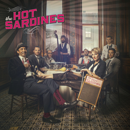 The Hot Sardines von The Hot Sardines