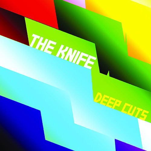 Deep Cuts de The Knife