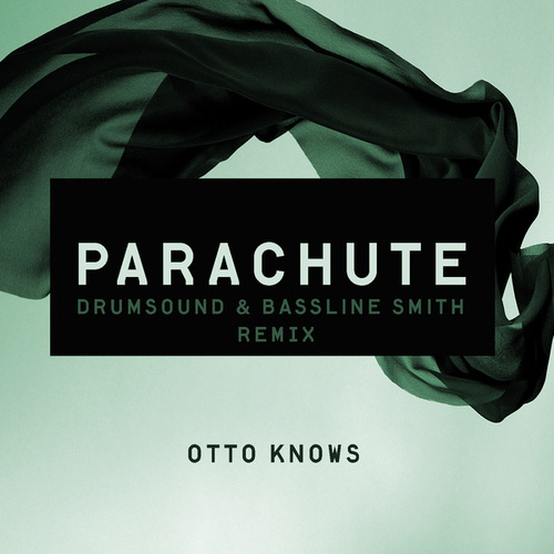 Parachute (Drumsound & Bassline Smith Remix) de Otto Knows