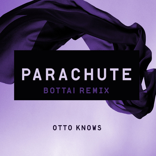 Parachute (Bottai Remix) de Otto Knows