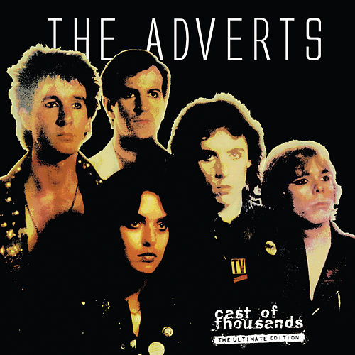The Adverts - Cast of Thousands (The Ultimate Edition) von The Adverts