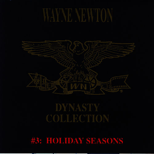 The Dynasty Collection 3 - Holiday Season by Wayne Newton