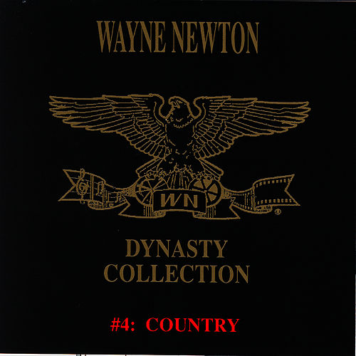 The Dynasty Collection 4 - Country by Wayne Newton