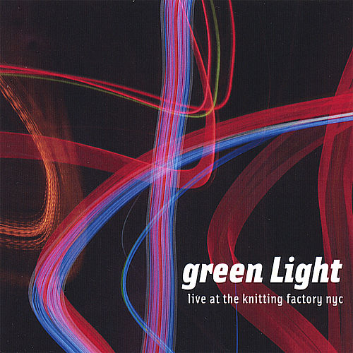 Live At the Knitting Factory Nyc by Green Light