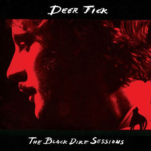 The Black Dirt Sessions de Deer Tick