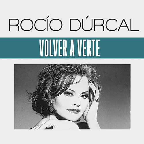 Volver a Verte by Rocío Dúrcal