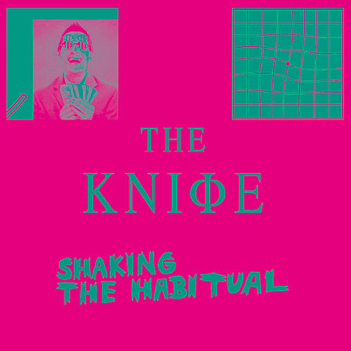 Shaking the Habitual de The Knife