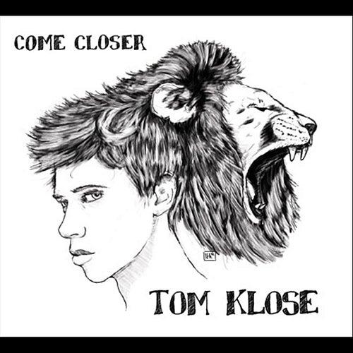 Come Closer von Tom Klose