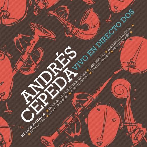 Andrés Cepeda Vivo en Directo Dos by Andrés Cepeda