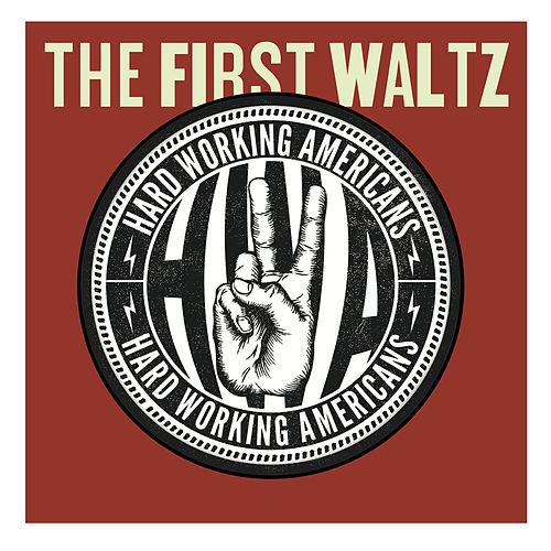The First Waltz de Hard Working Americans