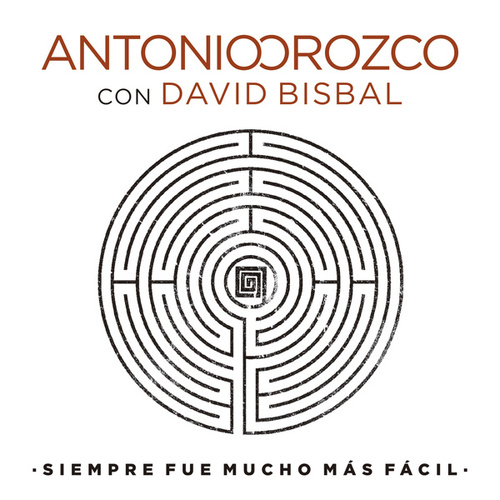 Siempre Fue Mucho Más Fácil de Antonio Orozco