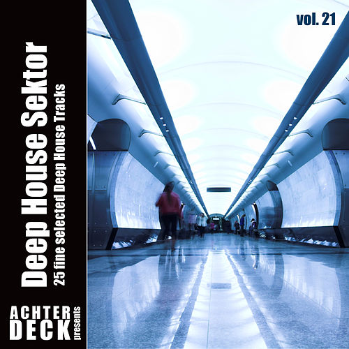 Deep House Sektor, Vol. 21 von Various Artists