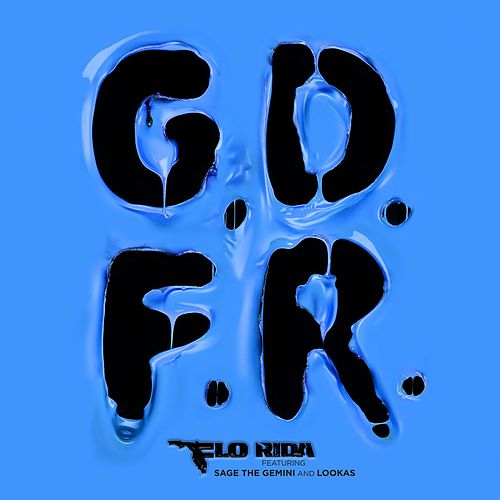 GDFR (feat. Sage The Gemini and Lookas ) von Flo Rida