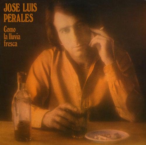 Como La Lluvia Fresca de Jose Luis Perales