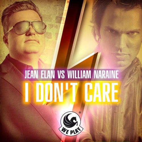 Jean Elan vs. William Naraine - I Don't Care von Jean Elan