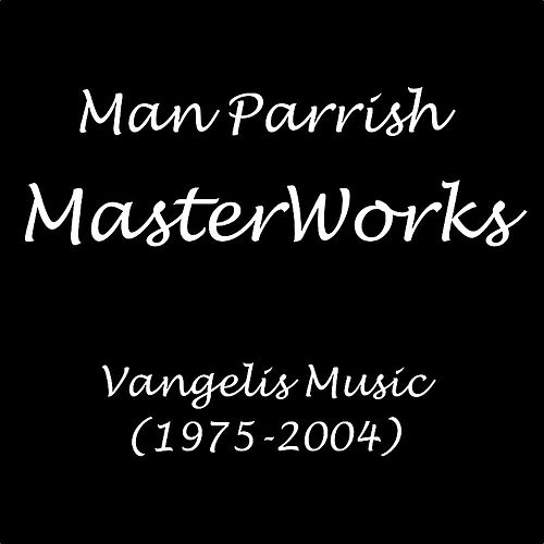 Masterworks (Vangelis Music) [1975-2004] de Man Parrish