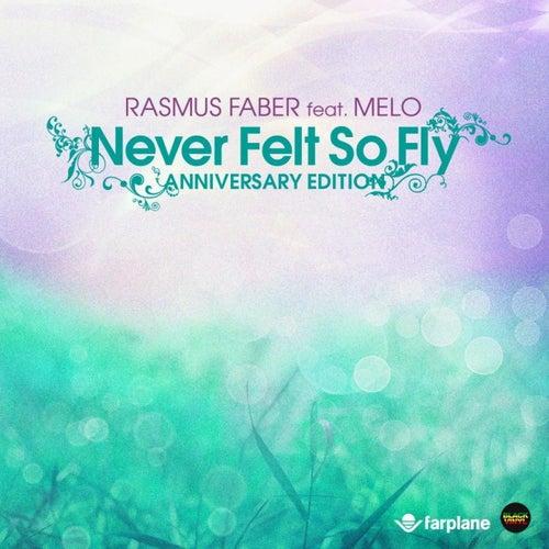 Never Felt So Fly (Anniversary Edition) von Rasmus Faber