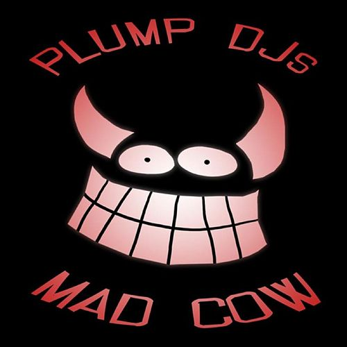 Mad Cow by Plump DJs