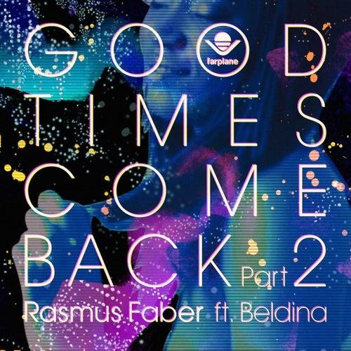 Good Times Come Back, Pt. 2 von Rasmus Faber