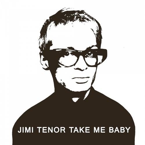 Take Me Baby von Jimi Tenor