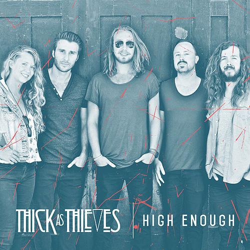 High Enough by Thick as Thieves