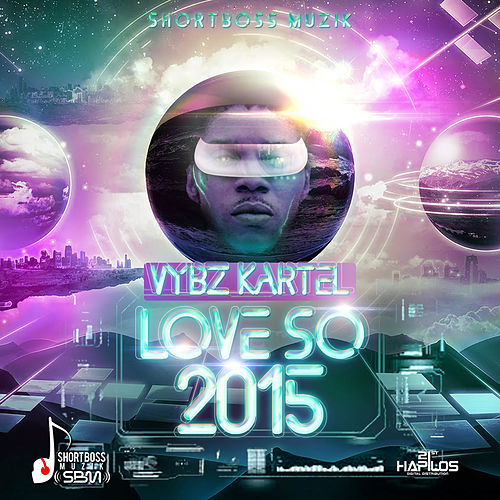 Love So 2015 - Single by VYBZ Kartel