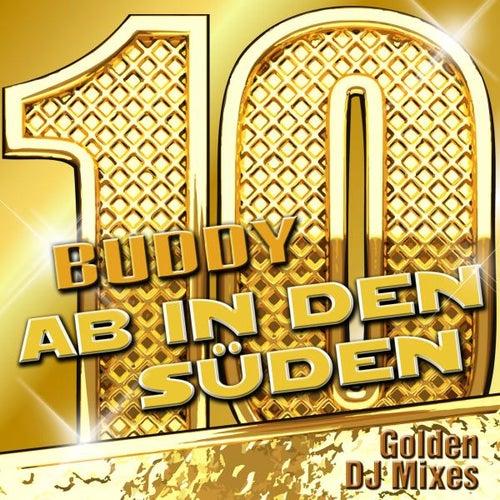Ab in den Süden - Golden DJ Mixes von Buddy