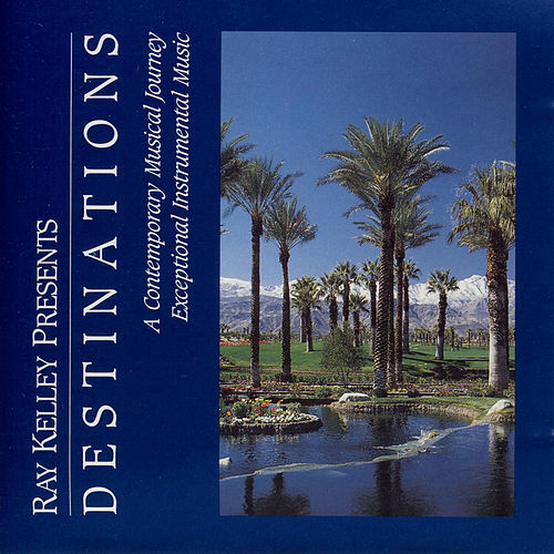 Destinations by Ray Kelley Band