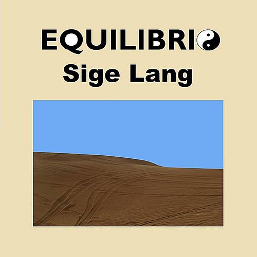 Sige Lang by Equilibrio