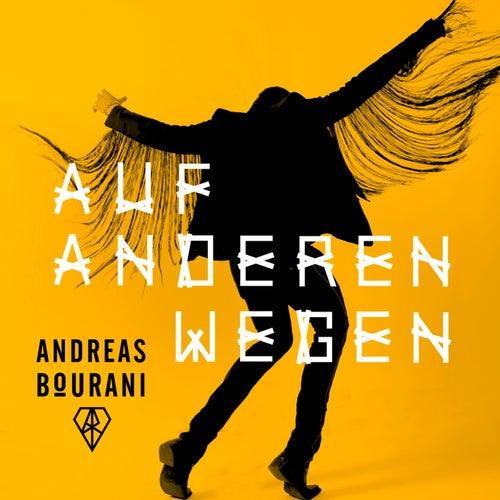 Auf anderen Wegen von Andreas Bourani