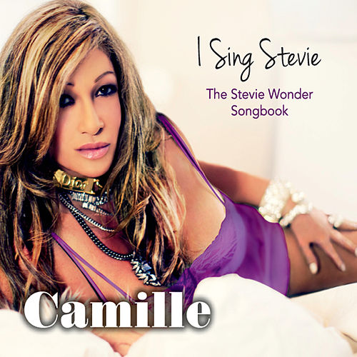 I Sing Stevie: The Stevie Wonder Songbook by Camille