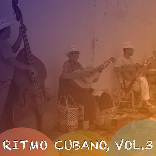 Ritmo Cubano, Vol. 3 de Various Artists