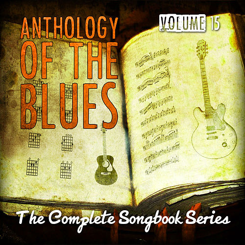 Anthology of the Blues - The Complete Songbook Series, Vol. 15 de Various Artists