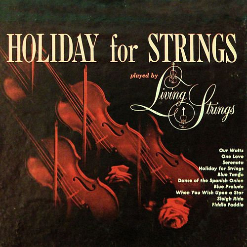 Holiday for Strings by Living Strings