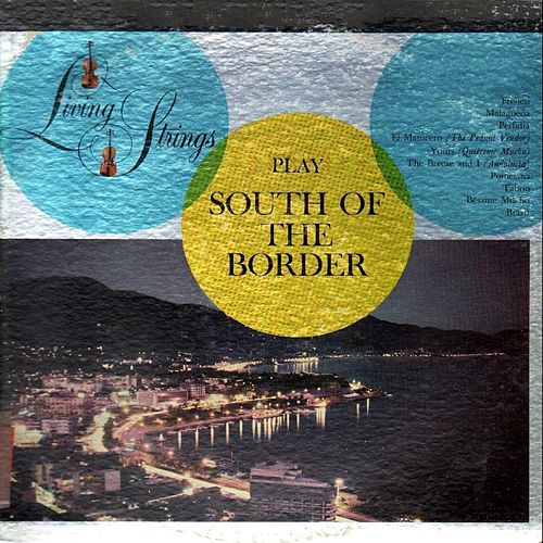 Play South of the Border by Living Strings