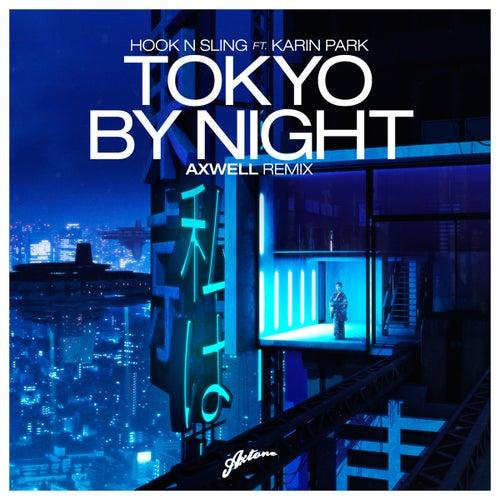 Tokyo By Night (feat. Karin Park) (Axwell Remix) von Hook N Sling