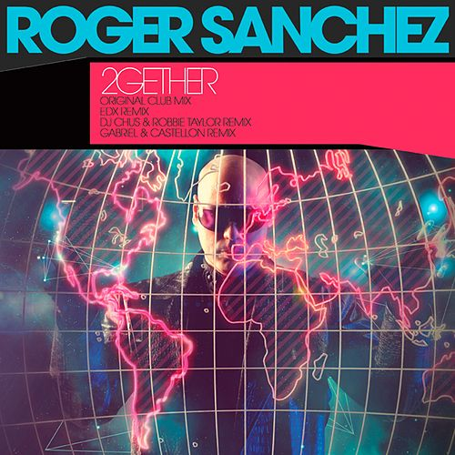 2Gether von Roger Sanchez