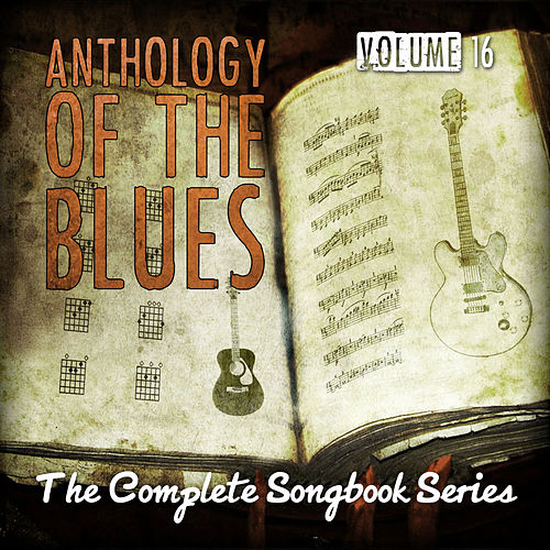 Anthology of the Blues - The Complete Songbook Series, Vol. 16 de Various Artists