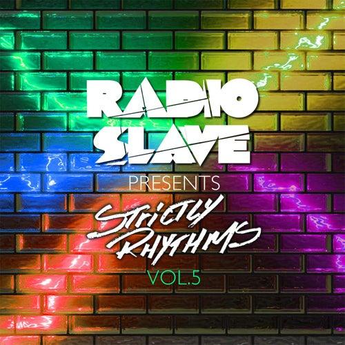 Radio Slave presents Strictly Rhythms Volume 5 by Various Artists