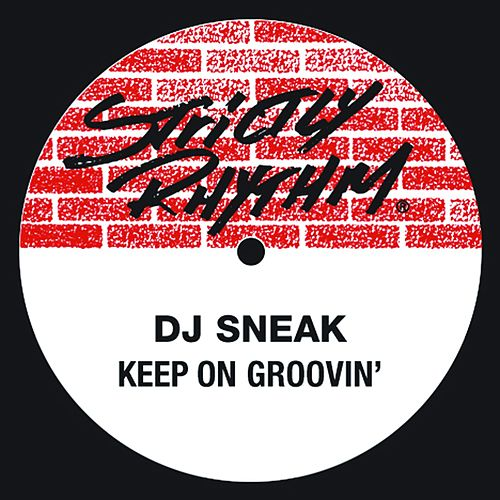 Keep On Groovin' by DJ Sneak
