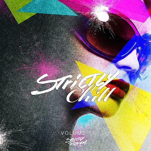 Strictly Chill Volume 1 (DJ Edition-Unmixed) von Various Artists