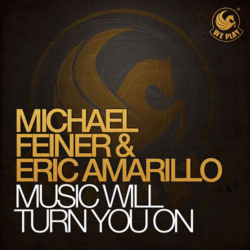 Music Will Turn You On von Michael Feiner