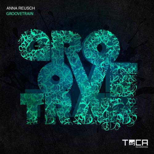 Groovetrain de Anna Reusch