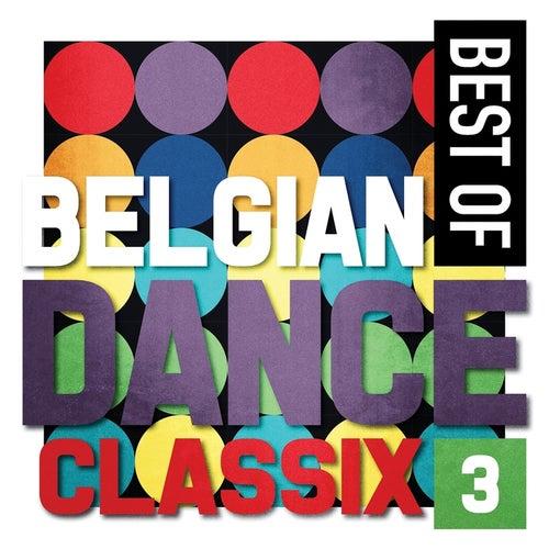 Best of Belgian Dance Classix, Vol. 3 by Various Artists
